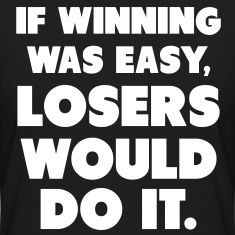 If-Winning-Was-Easy-Women-s-T-Shirts